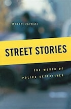 Street Stories: The World of Police Detectives