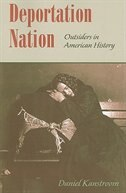Deportation Nation: Outsiders in American History