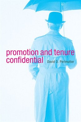 Book Promotion and Tenure Confidential by David D. Perlmutter