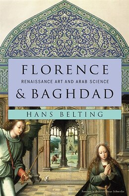 Book Florence and Baghdad: Renaissance Art and Arab Science by Hans Belting