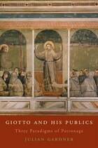 Giotto and His Publics: Three Paradigms of Patronage
