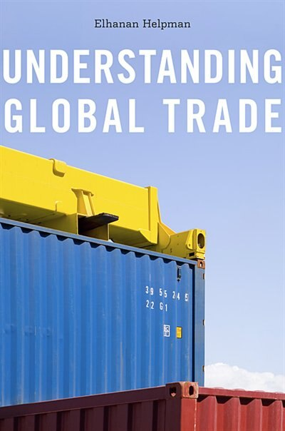 Understanding Global Trade de Elhanan Helpman