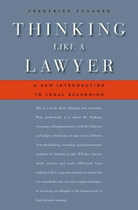 Thinking Like a Lawyer: A New Introduction to Legal Reasoning