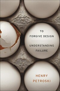 To Forgive Design: Understanding Failure