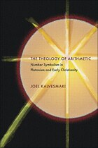 The Theology Of Arithmetic: Number Symbolism In Platonism And Early Christianity
