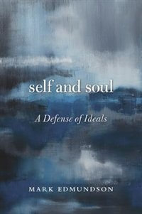 Self And Soul: A Defense Of Ideals