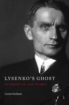 Lysenko's Ghost: Epigenetics And Russia