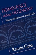 Dominance without Hegemony: History and Power in Colonial India