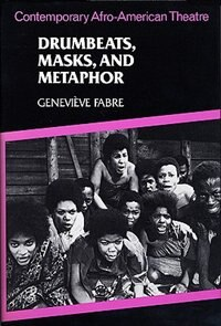 Book Drumbeats, Masks, and Metaphor: Contemporary Afro-American Theatre by Geneviève Fabre