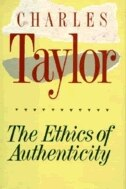 an authenticity on charles taylor on ethics of authenticity Reprinted in the us as the ethics of authenticity harvard charles taylor gives a lecture on a future politics self-consciously based on differing.