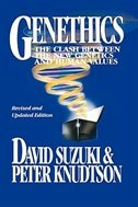Book Genethics: The Clash between the New Genetics and Human Values by David Suzuki