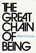 The Great Chain of Being: A Study of the History of an Idea by Arthur O. Lovejoy