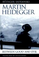 Book Martin Heidegger: Between Good and Evil by Rüdiger Safranski