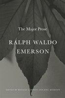 Ralph Waldo Emerson: The Major Prose