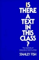 Is There a Text in this Class?: The Authority of Interpretive Communities