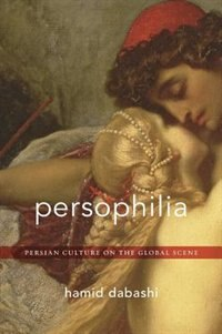 Persophilia: Persian Culture On The Global Scene