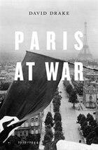 Paris At War: 1939-1944