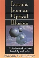 Lessons from an Optical Illusion: On Nature and Nurture, Knowledge and Values