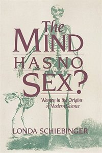 The Mind Has No Sex?: Women in the Origins of Modern Science
