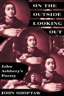 On the Outside Looking Out: John Ashbery's Poetry