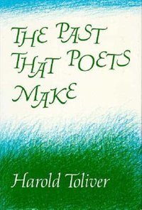 Book The Past That Poets Make by Harold Toliver