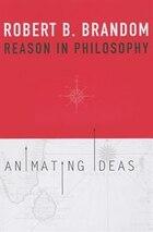 Reason In Philosophy: Animating Ideas