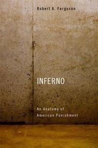 Inferno: An Anatomy Of American Punishment