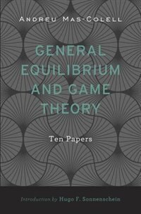 General Equilibrium And Game Theory: Ten Papers