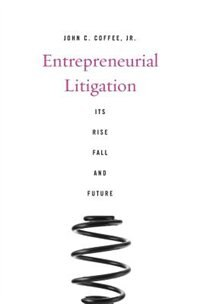 Entrepreneurial Litigation: Its Rise, Fall, And Future