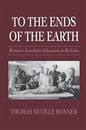 To the Ends of the Earth: Women's Search for Education in Medicine