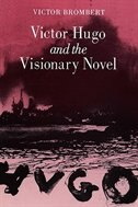Victor Hugo and the Visionary Novel