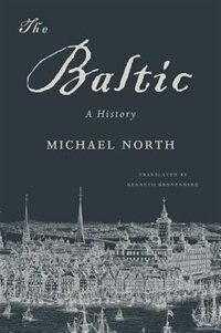 The Baltic: A History