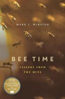 Book Bee Time: Lessons From The Hive by Mark L. Winston