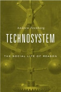 Technosystem: The Social Life Of Reason