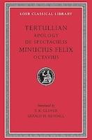 Apology. De Spectaculis. Minucius Felix: Octavius