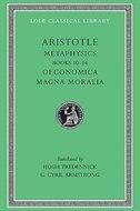 Metaphysics, Volume II: Books 10-14. Oeconomica. Magna Moralia