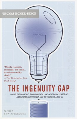 Book The Ingenuity Gap: Can We Solve The Problems Of The Future? by Thomas Homer-Dixon