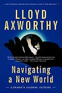 Book Navigating A New World: Canada's Global Future by Lloyd Axworthy