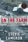 Book On The Farm: Robert William Pickton And The Tragic Story Of Vancouver's Missing Women by Stevie Cameron