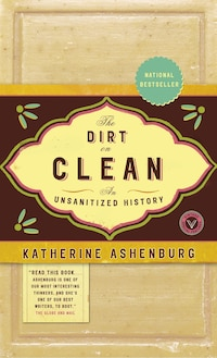 The Dirt On Clean: An Unsanitized History
