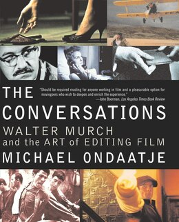 Book The Conversations: Walter Murch And The Art Of Editing Film by Ondaatje, Michael