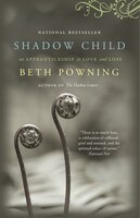 Shadow Child: A Woman's Journey Through Childbirth Loss