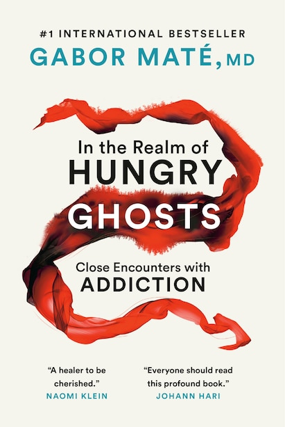 In The Realm Of Hungry Ghosts: Close Encounters With Addiction by Gabor Maté