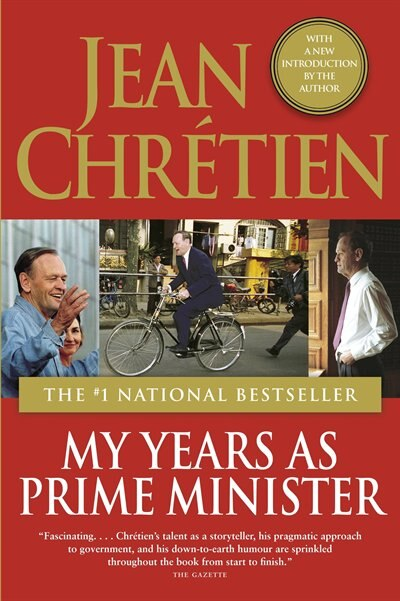 My Years As Prime Minister by Jean Chretien