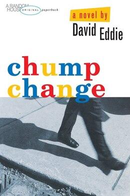 Book Chump Change by David Eddie