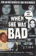 When She Was Bad: How And Why Women Get Away With Murder