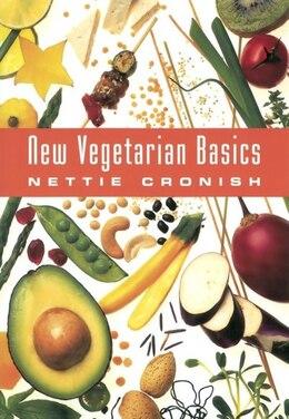 Book New Vegetarian Basics by Nettie Cronish