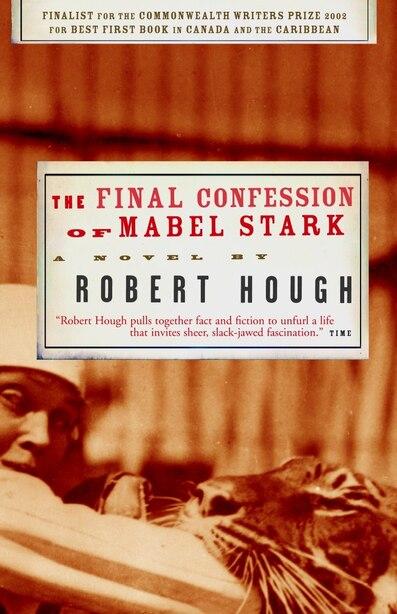 The Final Confession Of Mabel Stark de Robert Hough
