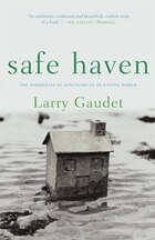 Safe Haven: The Possibility Of Sanctuary In An Unsafe World