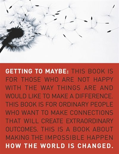 Getting to Maybe: How the World Is Changed by Frances Westley